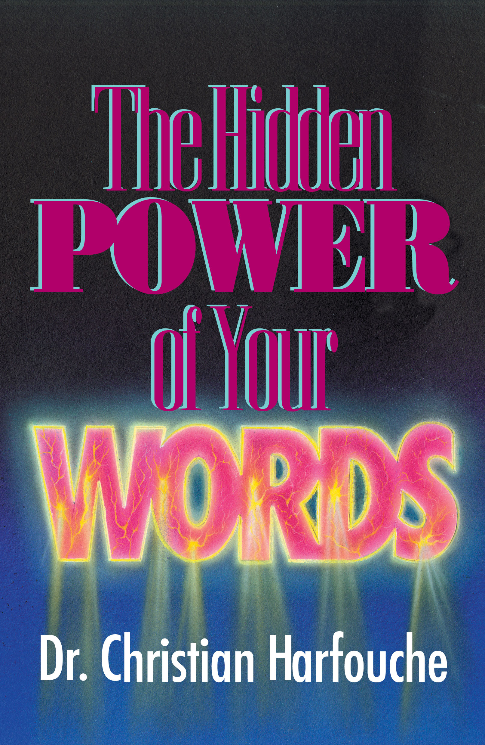 The Hidden Power of Your Words